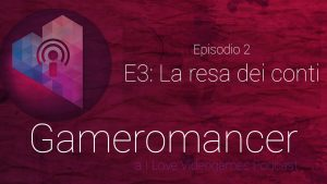 Gameromancer Episodio 2