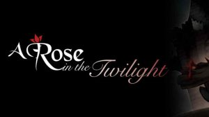Rose in the Twilight