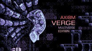 axiom verge multiverse edition