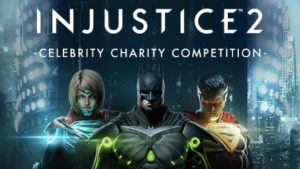Injustice 2 Celebrity Charity Competition