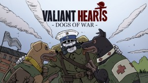 Valiant Hearts Dogs of War