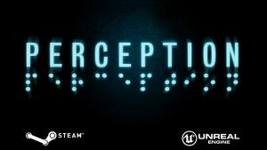 Perception - Kickstarter - The Deep End Games