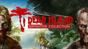 Dead Island Definitive Collection Retro revenge