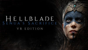 Hellblade: Senua Sacrifice VR Edition