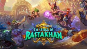 Hearthstone Sfida Rastakhan