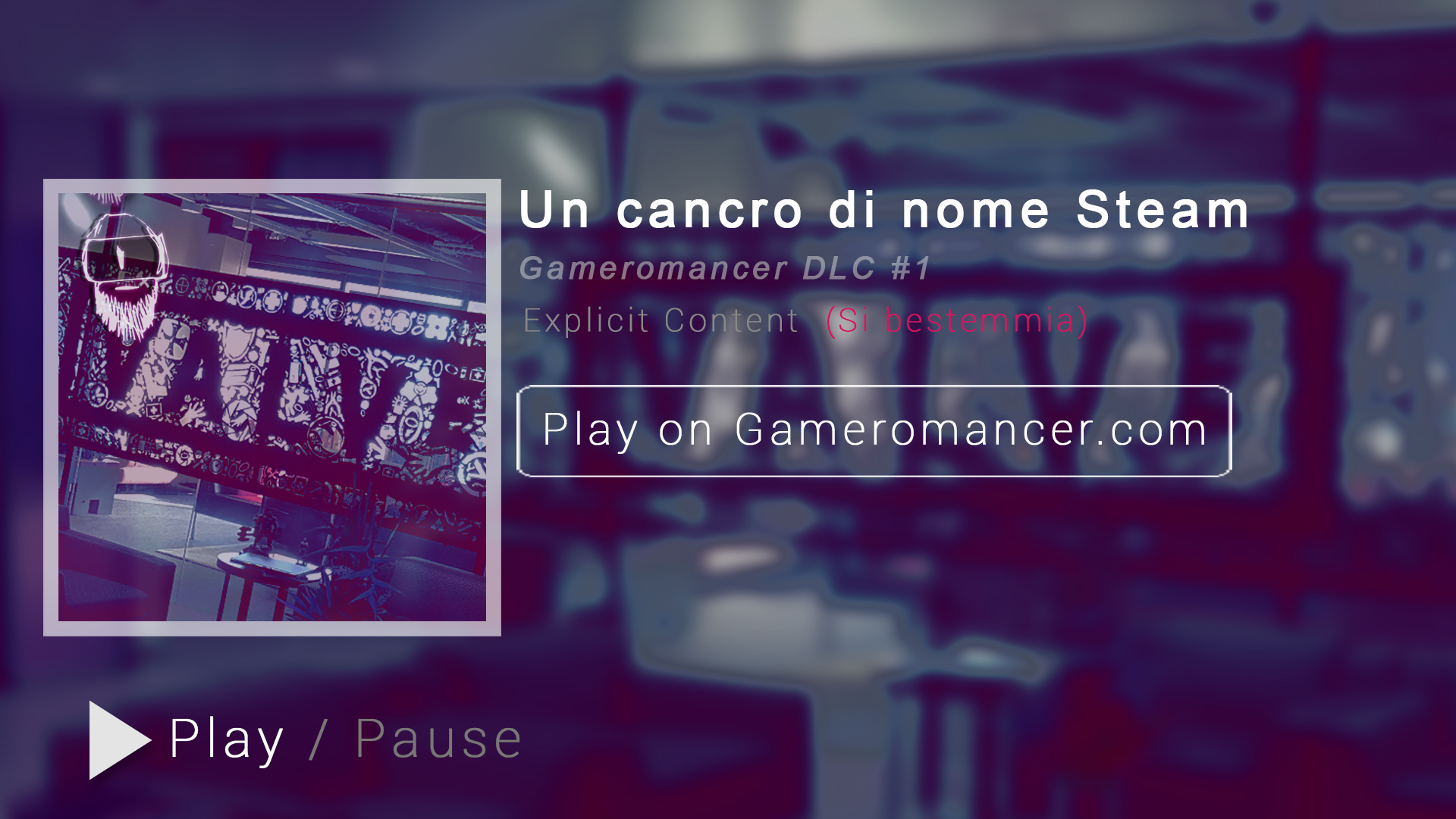 Gameromancer DLC #1: un cancro di nome Steam