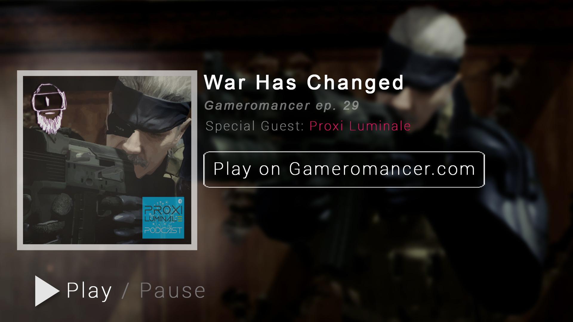 Gameromancer Ep. 29: War Has Changed