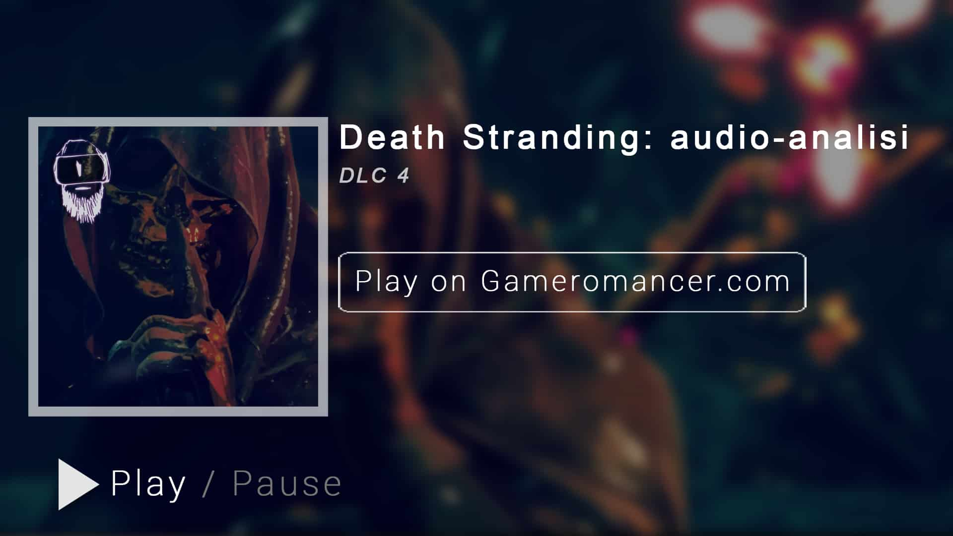 DLC #4: Death Stranding: audio analisi del trailer