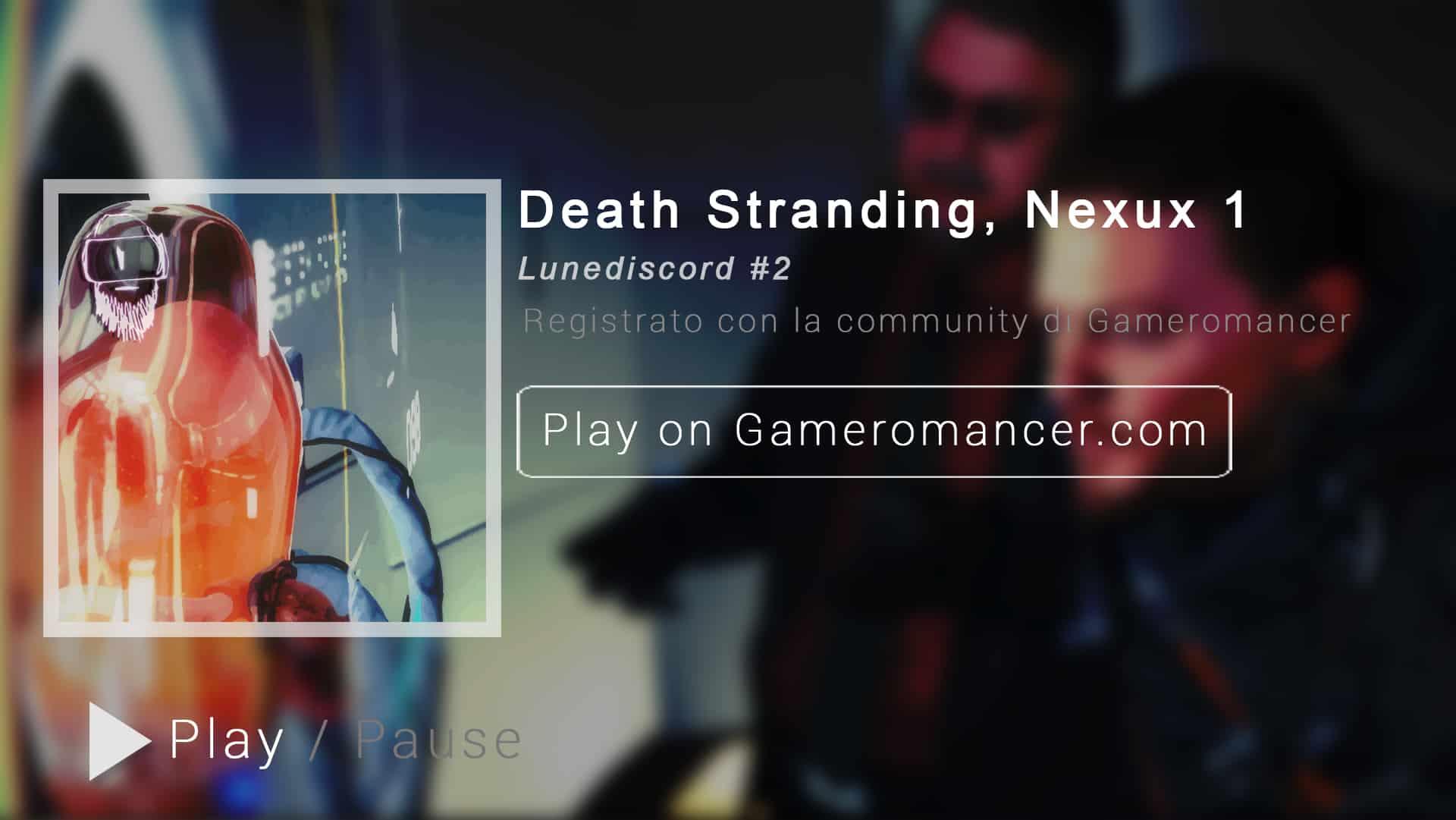 Lunediscord #2: Death Stranding, prima parte