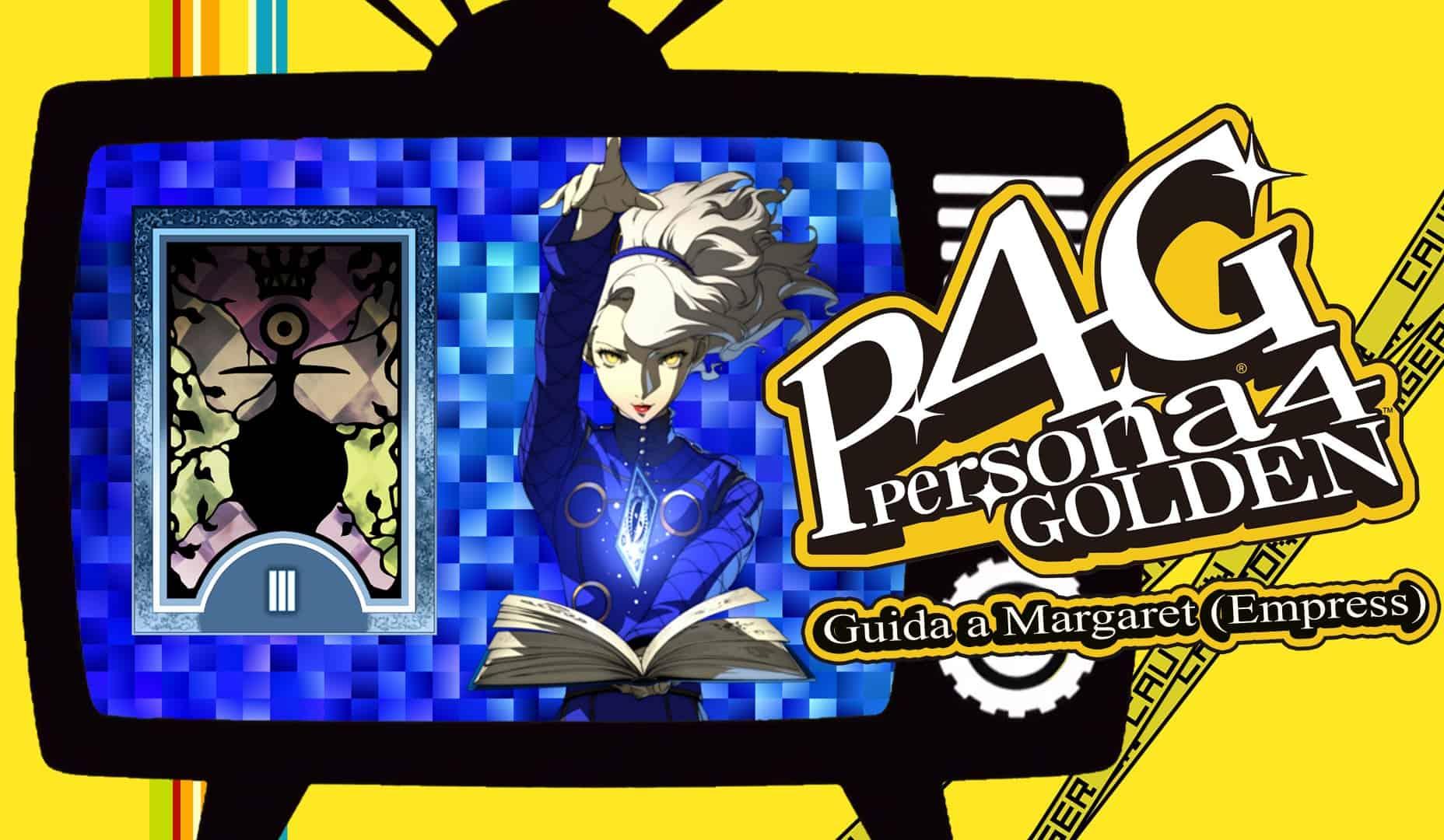Persona 4 Golden - Guida al Social Link di Margaret (Empress)
