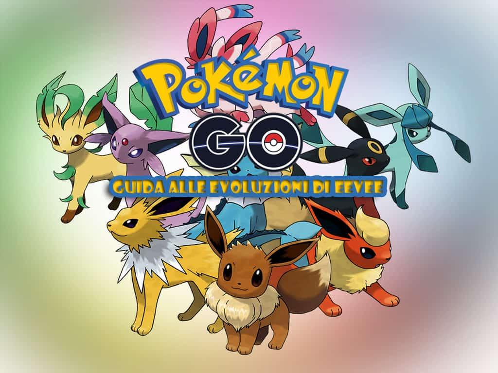 Tutte le evoluzioni di Eevee su Pokémon GO