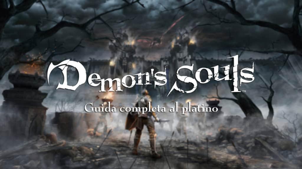 Tutto quel che c'è da sapere per ottenere il platino in Demon's Souls