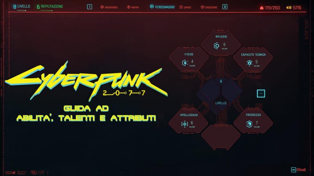 Abilità, Talenti e Attributi di Cyberpunk 2077